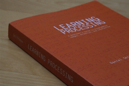 Learning Processing: A Beginner's Guide to Programming ...